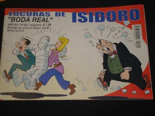 Locuras De Isidoro Nro 602 Marzo  De  2013 Impecable