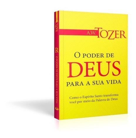 Livro O Poder De Deus Para Sua Vida A.w. Tozer
