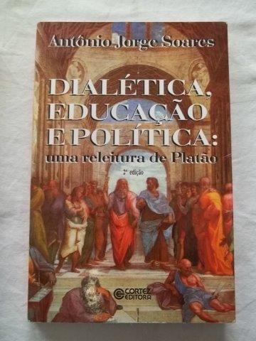 * Dialética Educação E Politica - Uma Releitura De Platão