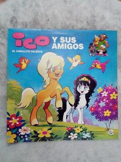 Ico El Caballito Valiente Y Sus Amigos Vinilo (garcia Ferre)