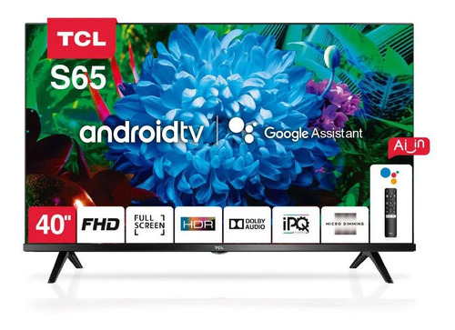 Smart Tv 40 Tcl 40s65a Android Fhd