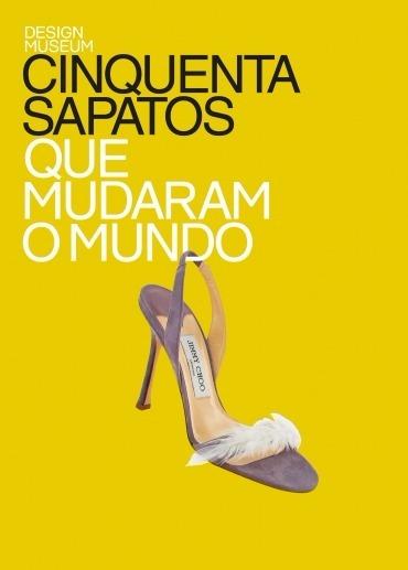 Cinquenta Sapatos Que Mudaram O Mundo - Livro Usado
