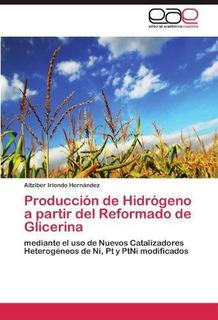 Produccion De Hidrogeno A Partir Del Reformado De Glicerina