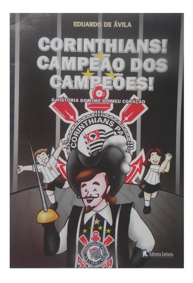 Livro - Corinthians! Campeão Dos Campeões!