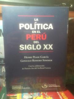 La Política En El Perú Del Siglo Xx. Henry Pease García. Pu