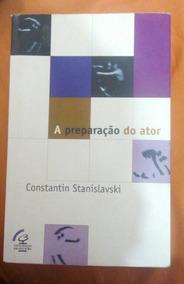 Livro A Preparação Do Ator, Constantin Stanislavski