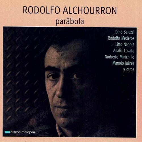 Rodolfo Alchourron - Parábola - Cd