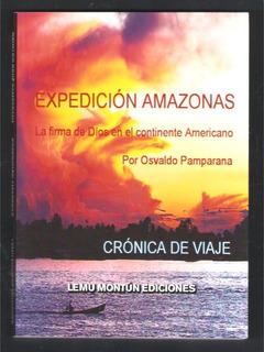 L2741. Expedición Amazonas. Crónica De Viaje. O. Pamparana