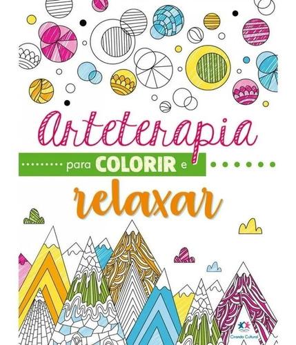 Livro Para Colorir Arteterapia Colorir E Relaxar 48 Páginas