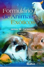 Livro Formulário De Animais Exóticos 3ª Edição - Carpenter