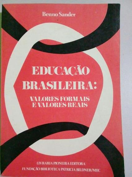 Educação Brasileira Valores Formais E Valores Reais