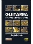 Livro Guitarra Efeitos E Seus Efeitos.
