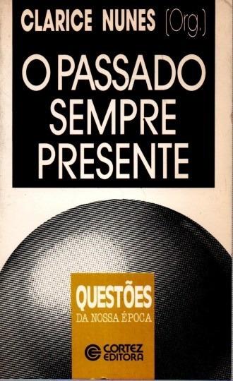 Livro O Passado Sempre Presente Clarice Nunes (org)