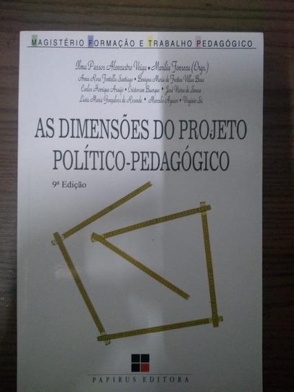 As Dimensões Do Projeto Político-pedagógico, De Ilda Passos