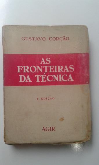 Livro - As Fronteiras Da Técnica - Gustavo Corção - Frágil