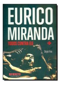 Eurico Miranda: Todos Contra Ele
