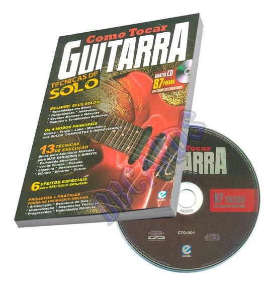 Como Tocar Guitarra Técnicas Solo Livro + Cd
