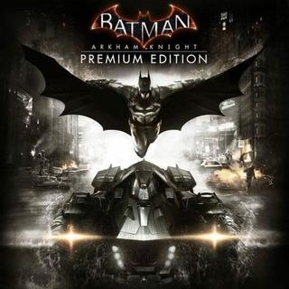 Batman: Arkham Knight Premium Edition (steam)