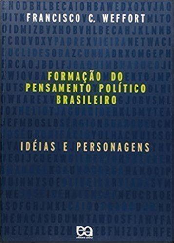 Formacao Do Pensamento Politico Brasileiro Ideias E Perso...