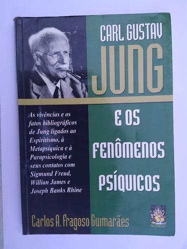 Livro Carl Gustav Jung E Os Fenômenos Psíquicos