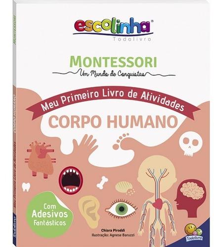 Livro Montessori Meu 1º Liv De Ativ Corpo Humano Todolivro