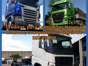 Linha De Credito Para Caminhões Novos E Usados.!