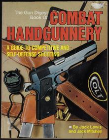Livro The Gun Digest Book Of Combat Handgunnery 1983 Armas