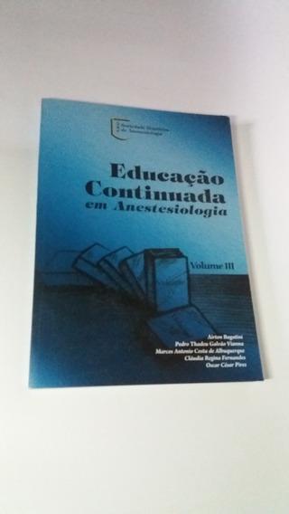 Educação Continuada Em Anestesiologia Volume 3 - Livro