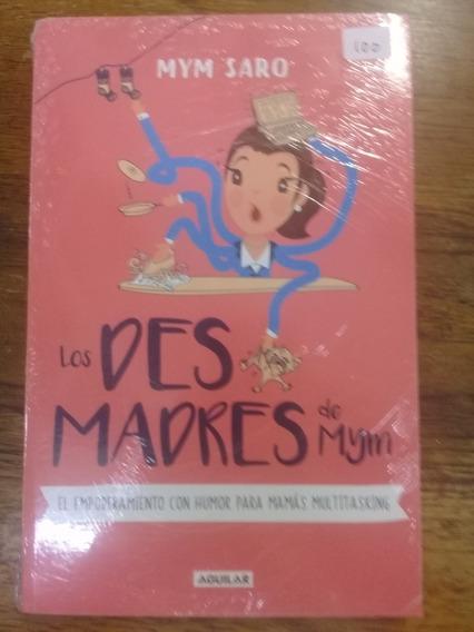 Libro Aguilar Los Desmadres De Mym - Mym Saro