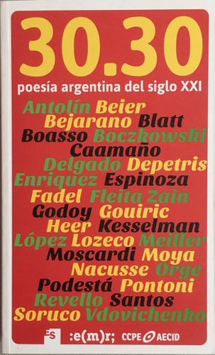 Poesia Argentina Del Siglo Xxi 30/30 - Emr