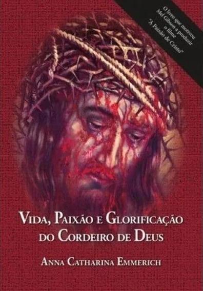 Vida, Paixão E Glorificação Do Cordeiro De Deus