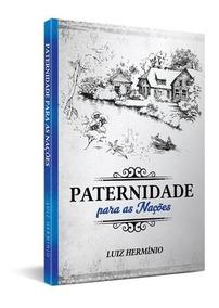 Paternidade Para As Nações - Livro - Luiz Herminio