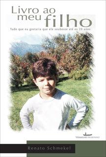 Livro Ao Meu Filho - Tudo Que Eu Gostaria Que Ele Soubesse A