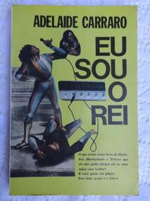 Eu Sou O Rei Biografia De Roberto Carlos - Adelaide Carraro