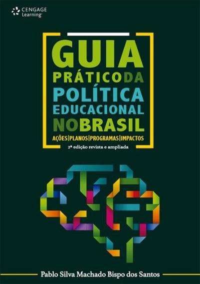 Guia Pratico Da Politica Educacional No Brasil - 2ª Ed
