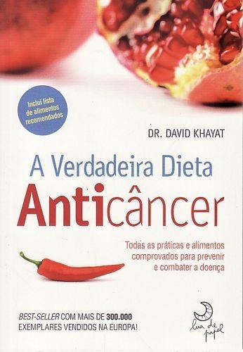 Verdadeira Dieta Anticâncer, A Khayat, David