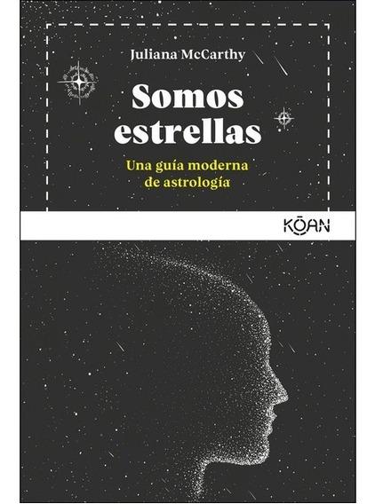 Somos Estrellas Una Guia Moderna De Astrologia - Mccarthy