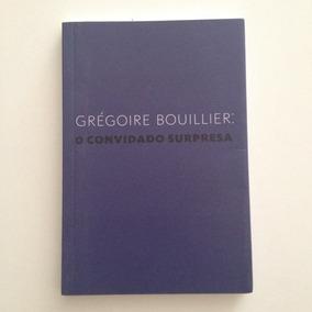 Livro O Convidado Surpresa - Grégoire Bouillier C2