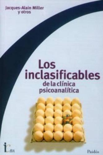 Imagen 1 de 2 de Los Inclasificables De La Clínica Psicoanalítica - J. Miller