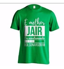 Camisa Bolsonaro Presidente -melhor Jair Se Acostumando Cód1