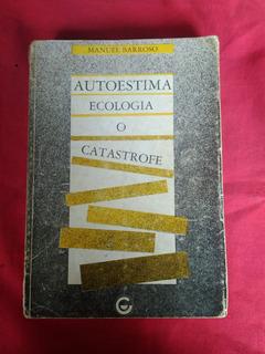 Autoestima Ecologia O Catastrofe Manuel Barroso #33
