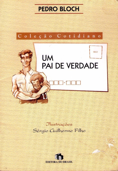 Livro: Um Pai De Verdade - Autor: Pedro Bloch