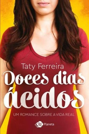 Doces Dias Acidos - Um Romance Sobre A Vida Real
