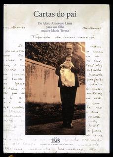 Cartas Do Pai De Alceu Amoroso Lima Para Sua Filha - L.2673