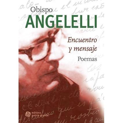 Obispo Angelelli: Encuentro Y Mensaje