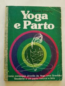 Yoga E Parto. Eliane Lobato.