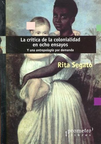 Imagen 1 de 2 de Critica De La Colonialidad En Ocho Ensayos - Segato Rita