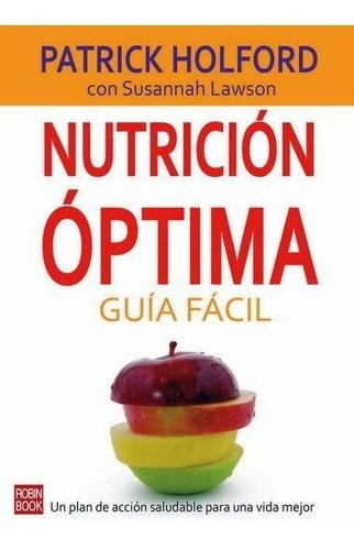 Imagen 1 de 3 de Nutrición Optima - Guía Fácil, Patrick Holford, Robin Book