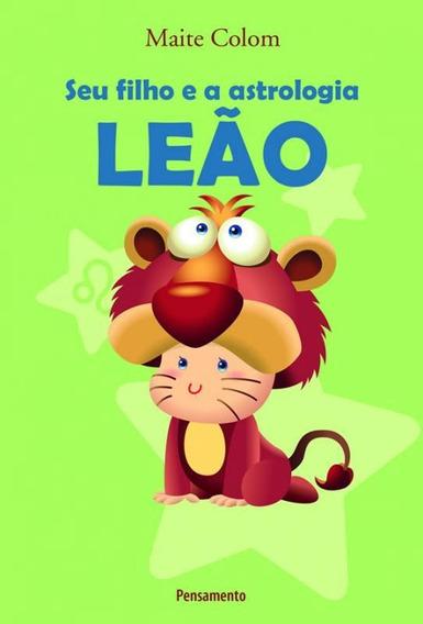 Seu Filho E A Astrologia - Leao