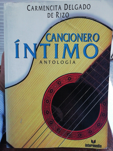 Imagen 1 de 3 de Libro Cancionero  Antología. Carmencita Delgado De Riz